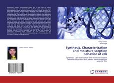 Copertina di Synthesis, Characterization and moisture sorption behavior of cds