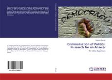 Bookcover of Criminalisation of Politics: In search for an Answer
