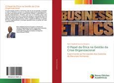 Bookcover of O Papel da Ética na Gestão da Crise Organizacional