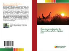 Borítókép a  Desenho e modelação de sistema fotovoltaico ligado à rede - hoz