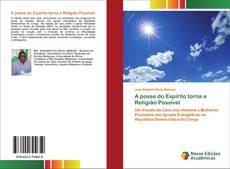 Обложка A posse do Espírito torna a Religião Possível
