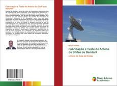 Bookcover of Fabricação e Teste de Antena de Chifre de Banda X