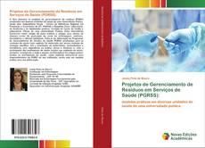 Borítókép a  Projetos de Gerenciamento de Resíduos em Serviços de Saúde (PGRSS): - hoz