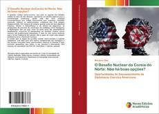 Capa do livro de O Desafio Nuclear da Coreia do Norte: Não há boas opções?