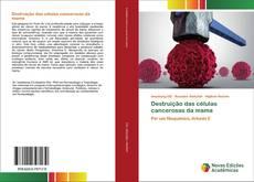 Bookcover of Destruição das células cancerosas da mama