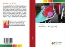 Bookcover of Brucelose ... De (A) a (Z)!