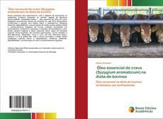 Borítókép a  Óleo essencial de cravo (Syzygium aromaticum) na dieta de bovinos - hoz