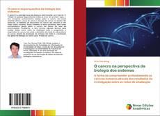Copertina di O cancro na perspectiva da biologia dos sistemas