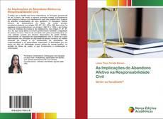 Bookcover of As Implicações do Abandono Afetivo na Responsabilidade Civil