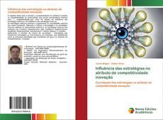 Borítókép a  Influência das estratégias no atributo de competitividade inovação - hoz