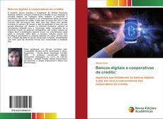 Capa do livro de Bancos digitais e cooperativas de crédito: