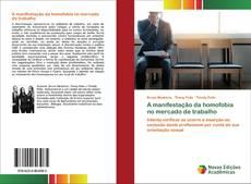 Bookcover of A manifestação da homofobia no mercado de trabalho