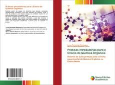 Capa do livro de Práticas introdutórias para o Ensino de Química Orgânica
