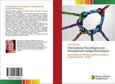 Обложка Intervenção Psicológica em Situação de Fadiga Oncológica
