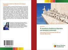 Bookcover of A aventura histórico-literária em tempos coloniais
