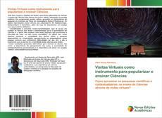 Bookcover of Visitas Virtuais como instrumento para popularizar e ensinar Ciências