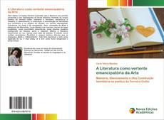 Bookcover of A Literatura como vertente emancipatória da Arte