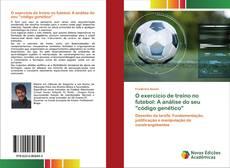 """Bookcover of O exercício de treino no futebol: A análise do seu """"código genético"""""""