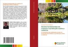 Bookcover of Direitos fundamentais da criança e a protecção contra a violência