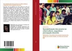 Bookcover of Sociabilização dos jovens na cibercultura, segundo a percepção docente