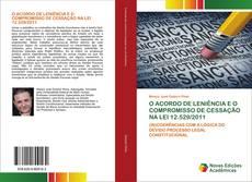 Bookcover of O ACORDO DE LENIÊNCIA E O COMPROMISSO DE CESSAÇÃO NA LEI 12.529/2011
