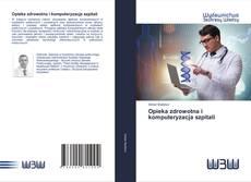 Bookcover of Opieka zdrowotna i komputeryzacja szpitali