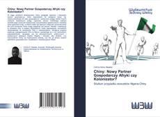 Обложка Chiny: Nowy Partner Gospodarczy Afryki czy Kolonizator?