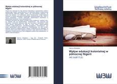 Bookcover of Wpływ edukacji kolonialnej w północnej Nigerii