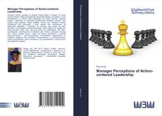 Bookcover of Manager Perceptions of Action-centered Leadership