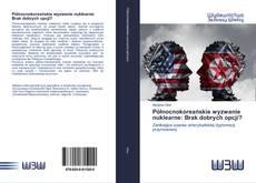 Capa do livro de Północnokoreańskie wyzwanie nuklearne: Brak dobrych opcji?