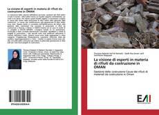 Copertina di La visione di esperti in materia di rifiuti da costruzione in OMAN