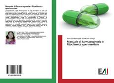 Bookcover of Manuale di farmacognosia e fitochimica sperimentale