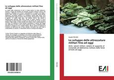 Copertina di Lo sviluppo delle attrezzature militari fino ad oggi
