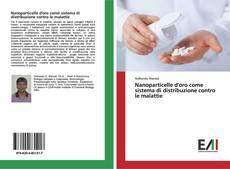 Обложка Nanoparticelle d'oro come sistema di distribuzione contro le malattie