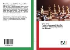 Copertina di Fattori di personalità dello sviluppo atletico e processo decisionale