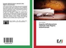 Impatto dell'educazione coloniale nella Nigeria settentrionale的封面
