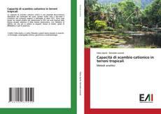 Capacità di scambio cationico in terreni tropicali kitap kapağı
