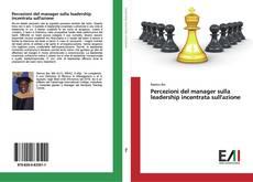 Percezioni del manager sulla leadership incentrata sull'azione kitap kapağı