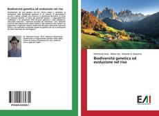 Copertina di Biodiversità genetica ed evoluzione nel riso