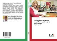 Copertina di Supporto organizzativo, soddisfazione e impegno professionale
