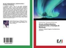 Copertina di Arcaia endosimbiotica, autoimmunità e fenotipo di Warburg