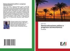 Bookcover of Democratizzazione politica e progresso socioeconomico