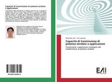 Copertina di Capacità di trasmissione di potenza wireless e applicazioni