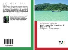 Copertina di La rilevanza della produzione di chia ai tropici