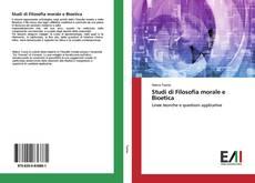 Bookcover of Studi di Filosofia morale e Bioetica