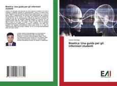 Bookcover of Bioetica: Una guida per gli infermieri studenti