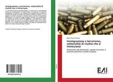 Bookcover of Immigrazione e terrorismo, vettorialità di rischio che si intrecciano