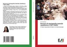 Bookcover of Percorsi di storiografia teatrale neoellenica (1901-2000)