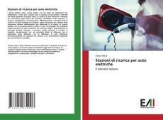Bookcover of Stazioni di ricarica per auto elettriche