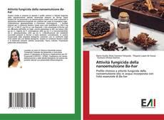 Bookcover of Attività fungicida della nanoemulsione Ba-har